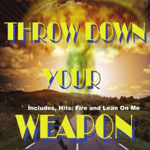 Throw Down Your Weapon