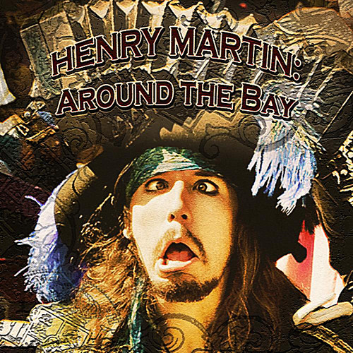 Henry Martin: Around the Bay