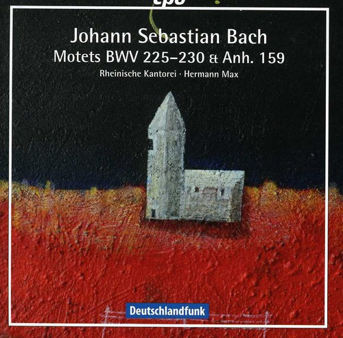 Motets BWV 225-230 & Anhang 159