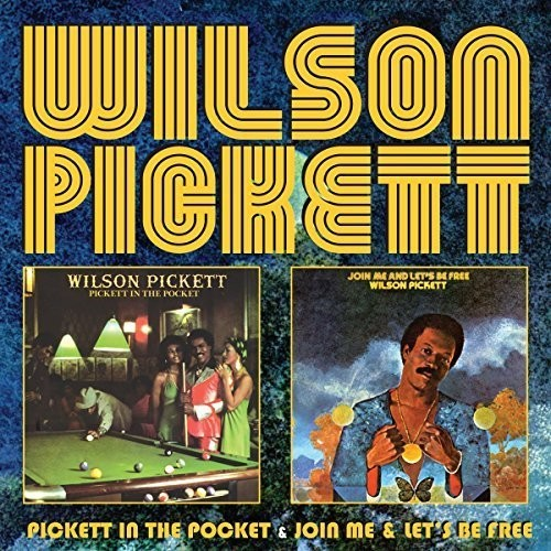 Wilson Pickett - Pickett in the Pocket/Join Me/Let's Be Free