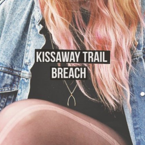 Kissaway Trail - Breach
