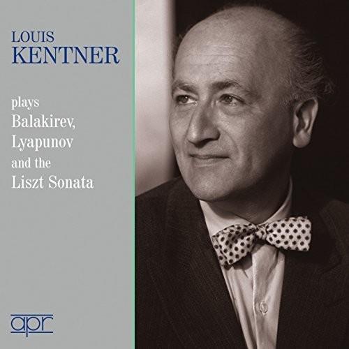 LOUIS KENTNER - Louis Kentner plays Balakirev / Lyapunov & the Liszt Sonatas