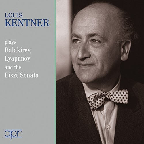 Louis Kentner plays Balakirev /  Lyapunov & the Liszt Sonatas