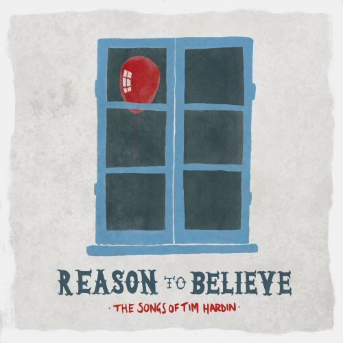 Reason to Believe: Songs of Tim Hardin /  Various [Import]