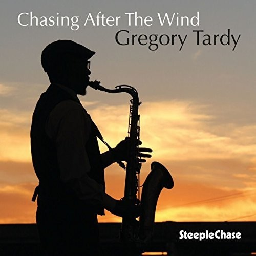 Gregory Tardy - Chasing After The Wind