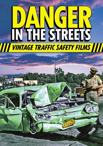 Danger in the Streets: Traffic Safety Films of the Past