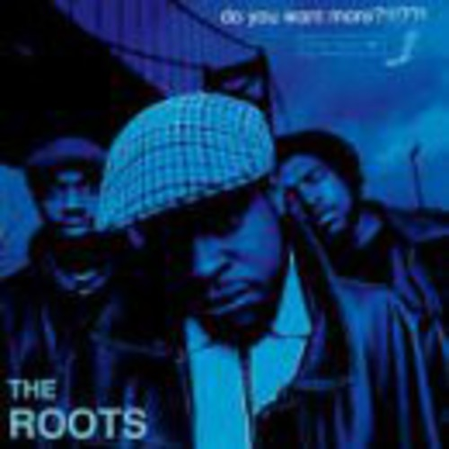 Roots - Do You Want More?!!!??