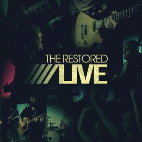Restored/ Live