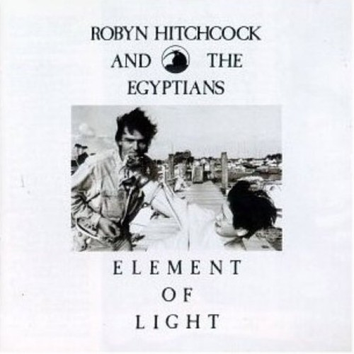 Robyn Hitchcock - Element Of Light