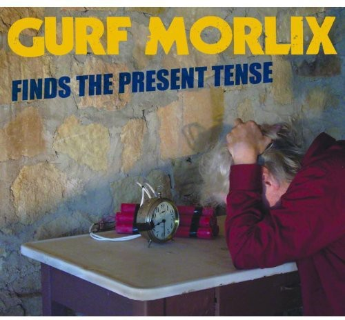 Gurf Morlix - Gurf Morlix Finds the Present Tense