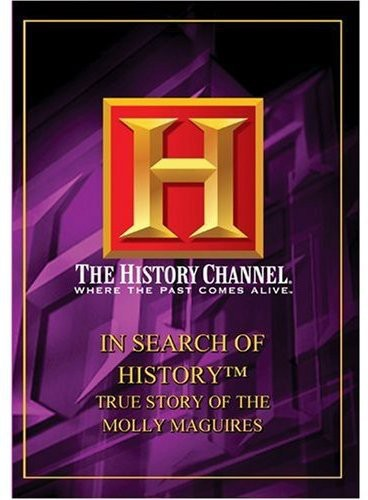 In Search Of History - True Story Of The Molly Maguires