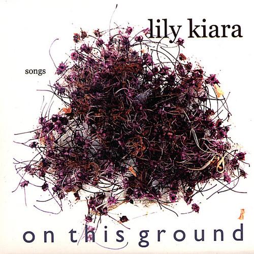 Kiara, Lily : On This Ground