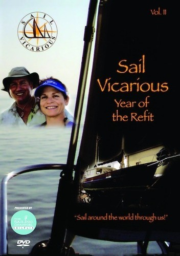 Sail Vicarious: Volume 2: Year of the Refit