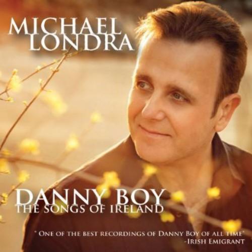 Michael Londra - Danny Boy: The Songs of Ireland