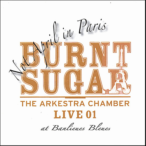 Not April in Paris-The Arkestra Chamber Live at Ba