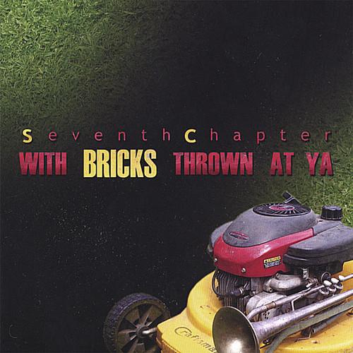 With Bricks Thrown at Ya