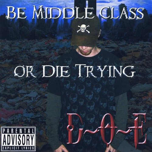 Be Middle Class or Die Trying