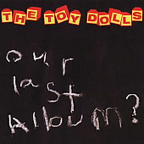 Toy Dolls - Our Last Album?
