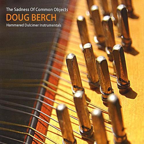 Doug Berch - Sadness Of Common Objects-Hamm