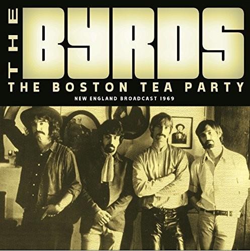 Byrds - Boston Tea Party