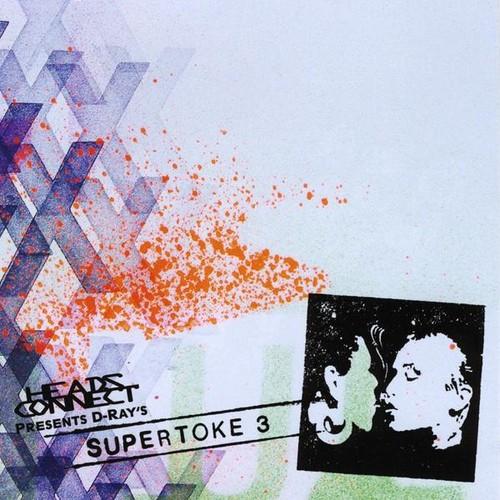 Presents...D-Ray's Supertoke 3