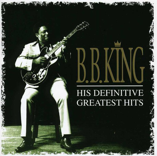B.B. King - His Definitive Greatest Hits [Import]