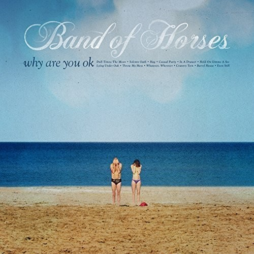 Band Of Horses - Why Are You Ok [Vinyl]