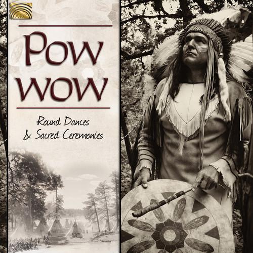 Pow Wow: Round Dances & Sacred Ceremonies /  Var