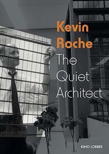 - Kevin Roche: The Quiet Architect