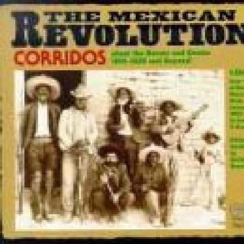 Mexican Revolution: Corridos 1910-20 /  Various