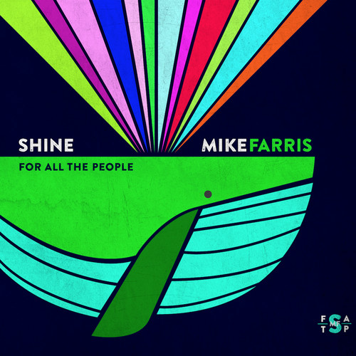Mike Farris - Shine For All The People