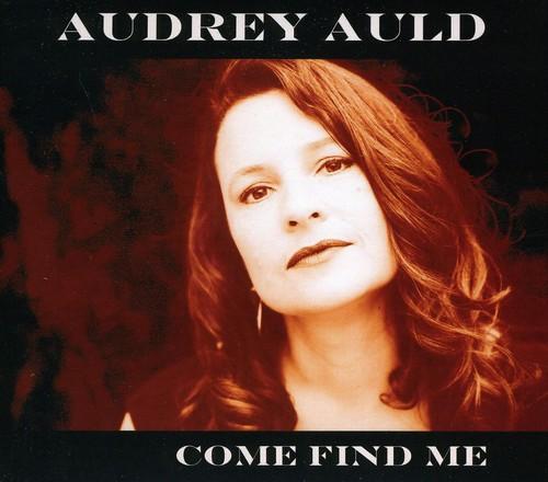 Audrey Auld - Come Find Me