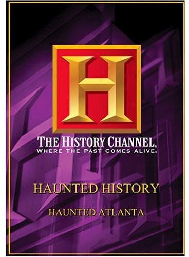 Haunted History: Haunted Atlanta
