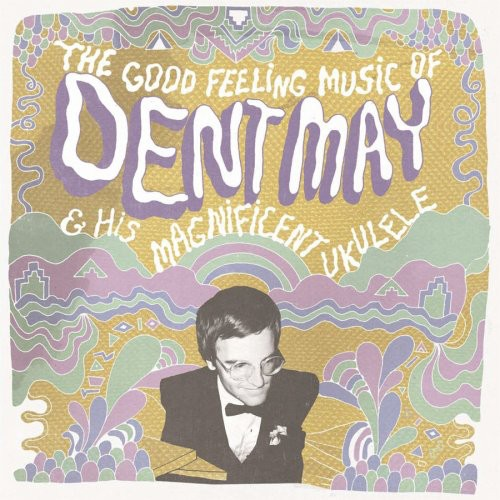 The Good Feeling Music Of Dent May and His Magnificent Ukulele
