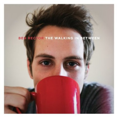 Ben Rector - The Walking In Between