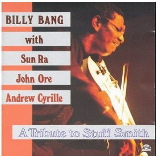 Billy Bang - Tribute To Stuff Smith [Import]
