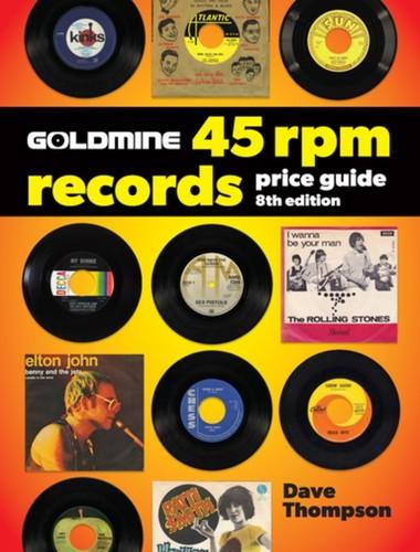 - Goldmine 45 RPM Records Price Guide: 8th Edition