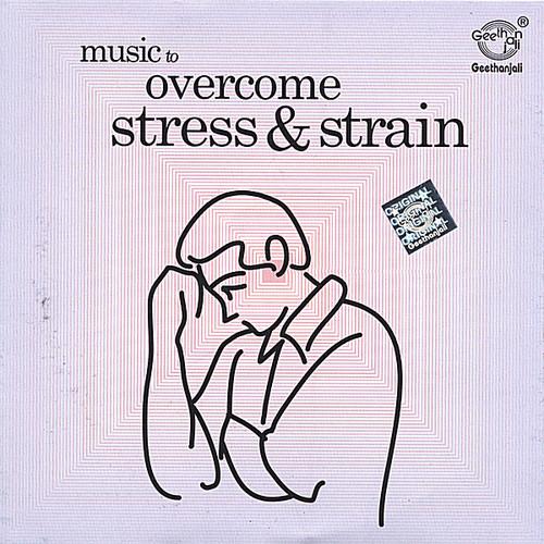 Music to Overcome Stress & Strain
