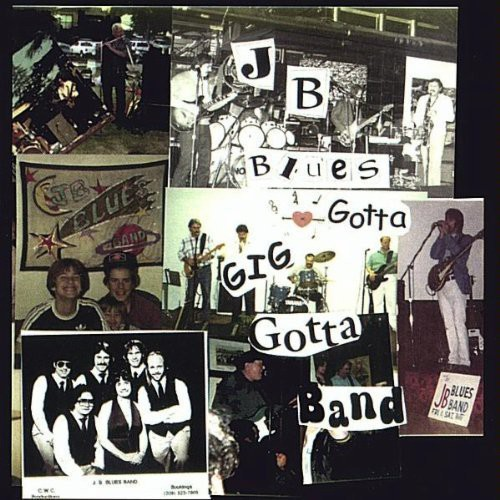 JB Blues: Gotta Gig Gotta Band