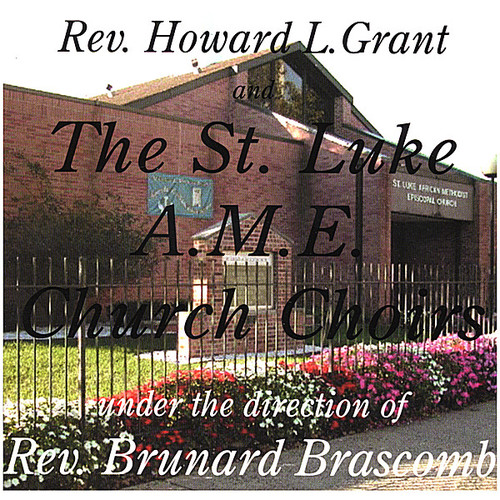 St Luke Ame Church Choirs-Rev Brascomb