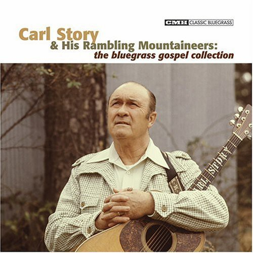 Carl Story - The Bluegrass Gospel Collection