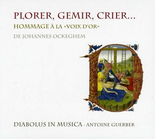 Plorer Gemir Crier: Homage to the Golden Voice of De Johannes Ockeghem