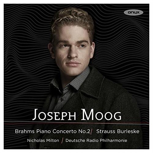 Joseph Moog - Brahms: Piano Concerto No.2; Strauss: Burleske
