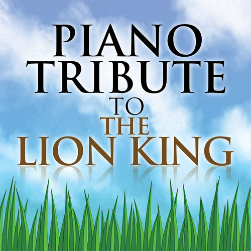 Piano Tribute to The Lion King