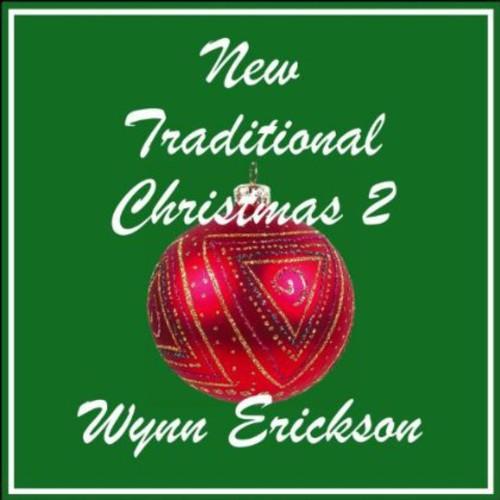 Wynn Erickson - New Traditional Christmas 2