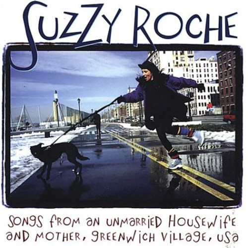 Suzzy Roche - Songs From An Unmarried Housew