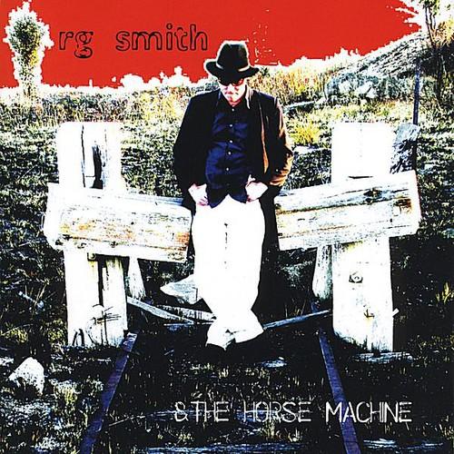 RG Smith & the Horse Machine