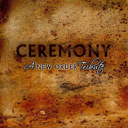Ceremony A New Order Tribute / Various - Ceremony: A New Order Tribute