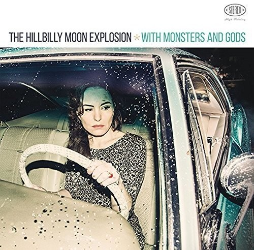 Hillbilly Moon Explosion - With Monsters & Gods