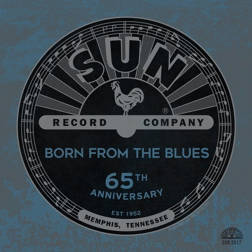 Sun Records 65th Anniversary Born Blues / Various - Sun Records 65th Anniversary: Born From The Blues